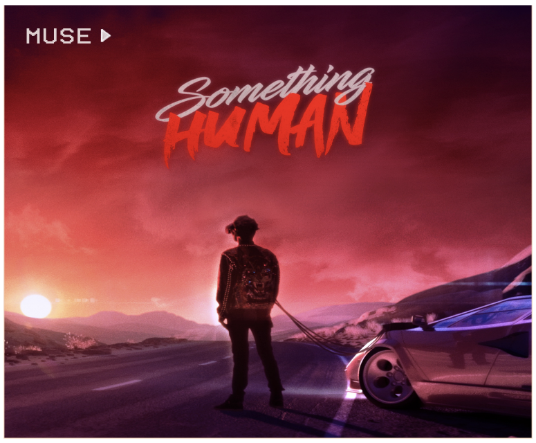 Muse's 'Something Human'