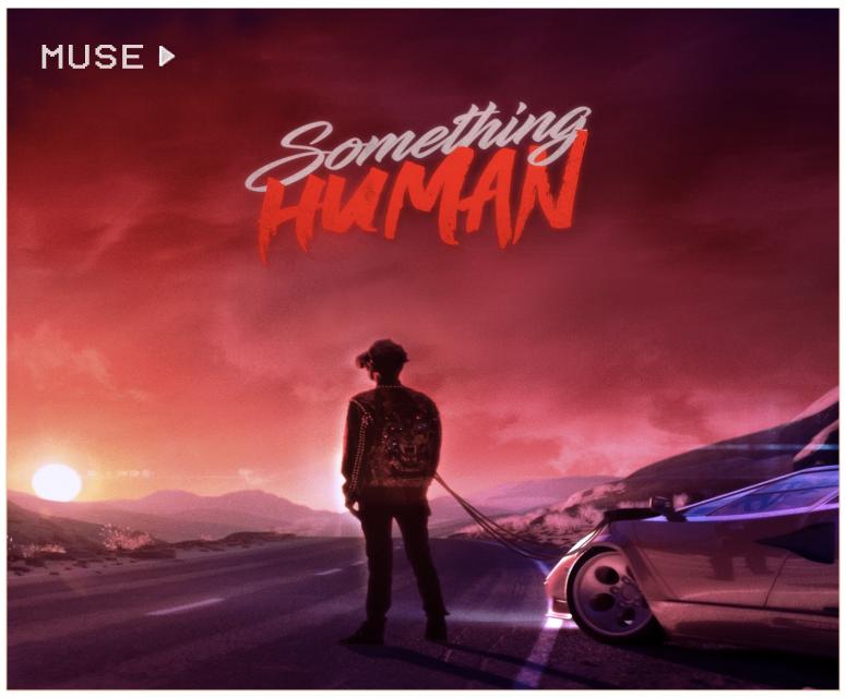Muse's 'Something Human'