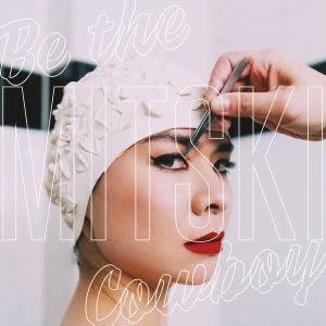Mitski Be the Cowboy