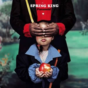 Paranoid by Spring King