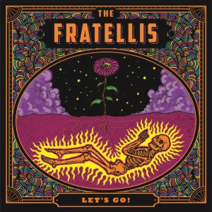 Let's Go The Fratellis